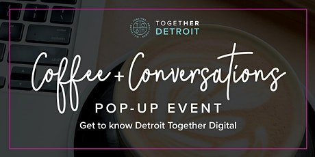 Detroit Coffee + Conversations Pop-Up Event | Meet Detroit Together Digital tickets