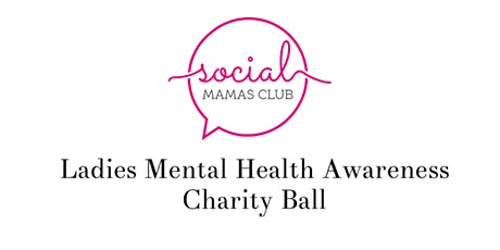 Ladies Mental Health Awareness Charity Ball - Supporting SAMH tickets