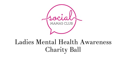 Ladies Mental Health Awareness Charity Ball - Supporting SAMH
