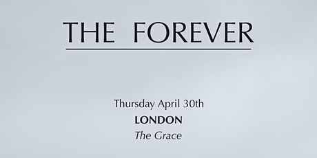 The Forever @ The Grace (POSTPONED - NEW DATE TBC) tickets