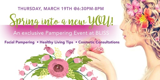 Spring into a New YOU! An exclusive Pampering Event at BLISS