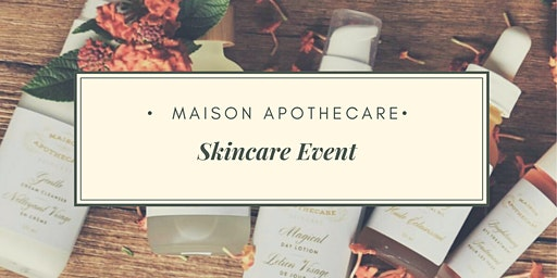 Maison Apothecare Skincare Event (Niagara-on-the-Lake)