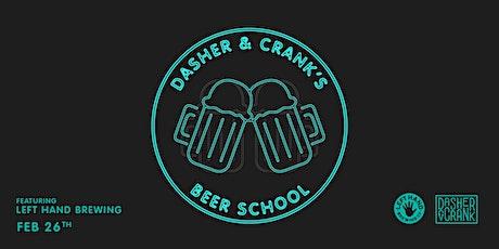 Dasher & Crank's Beer School ft. Left Hand Brewing tickets