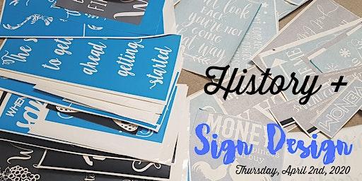 History + Sign Design, April 2, 2020