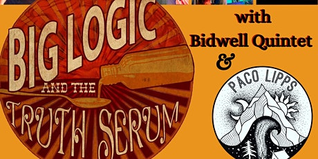 Big Logic and The Truth Serum, Bidwell Quintet, & Paco Lipps at 1904 tickets