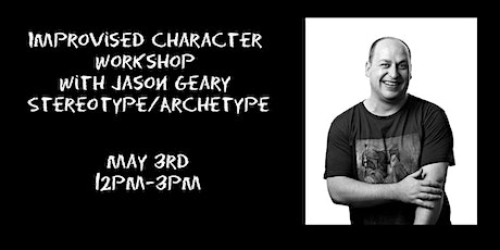 Improvised Character Workshop with Jason Geary Stereotype/Archetype tickets