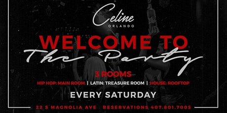 WELCOME TO THE PARTY EVERY SATURDAY AT CELINE tickets