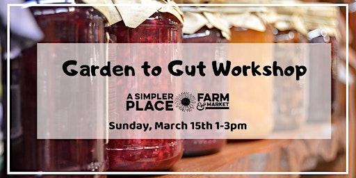 Garden to Gut Workshop