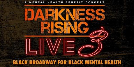 Darkness RISING Live 3!  - Mental Health Broadway Benefit Concert tickets