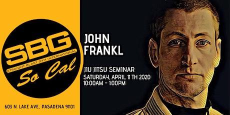 John Frankl Jiu Jitsu Seminar @ SBG SoCal tickets