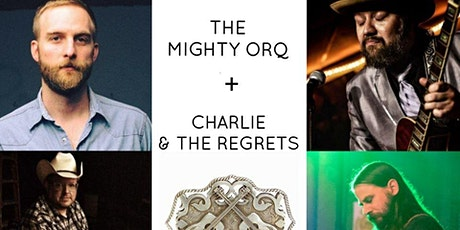 Mighty Orq + Charlie & The Regrets tickets