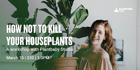 How Not To Kill Your Houseplants tickets