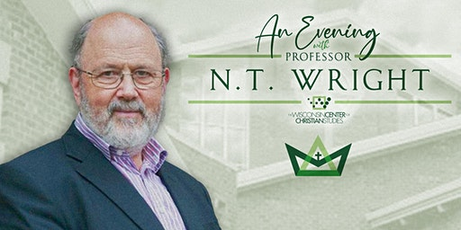 Wisconsin Center for Christian Studies: An Evening with Professor NT Wright