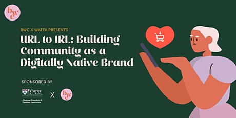 From URL to IRL: Building Community as a digitally native  brand tickets