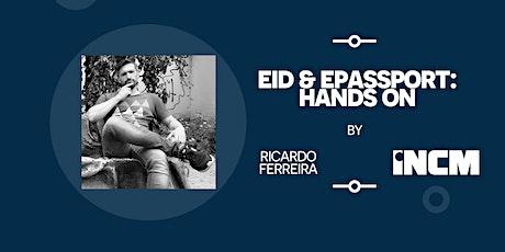 """Workshop INCM: """"eID & ePassport: Hands on""""   ENEI 2020 bilhetes"""