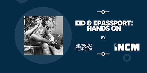"""Workshop INCM: """"eID & ePassport: Hands on"""""""