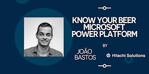 "Workshop Hitachi Solutions: ""Know your Beer – Microsoft Power Platform"" 