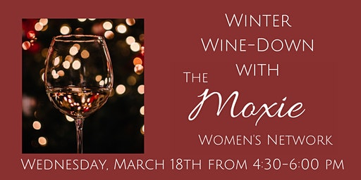 Winter Wine-Down with The Moxie Women's Network