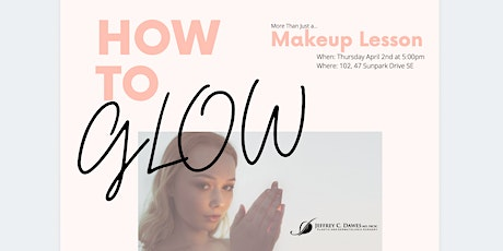 How to GLOW: Makeup Lesson tickets