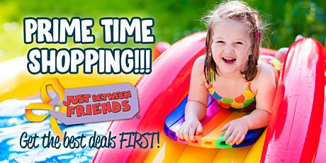 Just Between Friends NKC/Parkville Spring 2020 - Prime Time Shopping! tickets