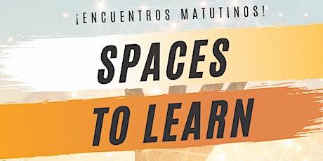 Spaces To Learn: Encuentros matutinos boletos
