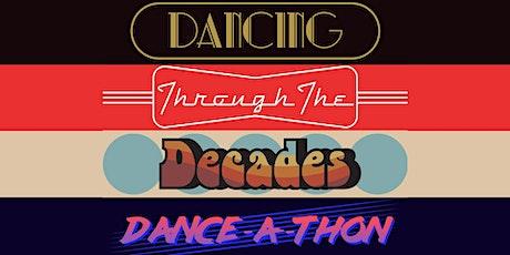 Dancing Through The Decades Dance-a-Thon tickets
