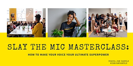 Slay The Mic Masterclass 4.0 with Jam Gamble tickets