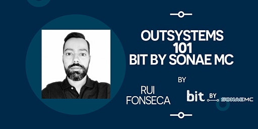 "Workshop Sonae BIT: ""OutSystems 101 - BIT by Sonae MC"" 