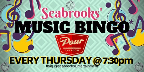SEABROOKS MUSIC BINGO! FREE,AWESOME MUSIC,DOPE PRIZES,POUR TAPROOM :) tickets