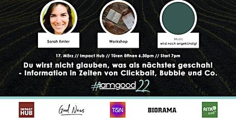 Information in Zeiten von Clickbaite, Bubble & Co. Tickets