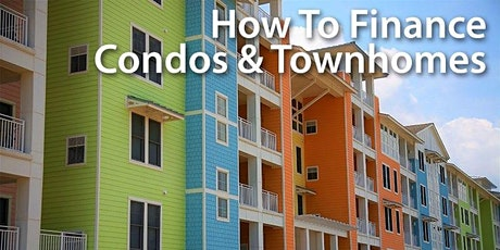 How to Finance Condos and Townhomes - Joe Massey  tickets