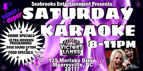 SEABROOKS' SATURDAY KARAOKE,8-11PM @VICTORY LANES,MOORESVILLE NC tickets