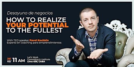 Desayuno de negocios | How to realize your potential to the fullest entradas