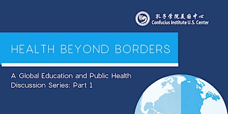 Health Beyond Borders: A Global Education and Public Health Discussion tickets