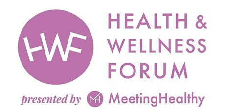 The Health & Wellness Forum by MeetingHealthy  tickets
