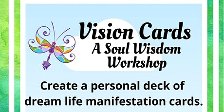 Vision Cards: A Soul Wisdom Workshop. Your future is in your hands! tickets