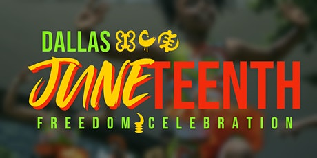 Juneteenth Freedom Celebration Dallas tickets