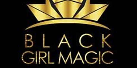 BLACK GIRL MAGIC TORONTO tickets
