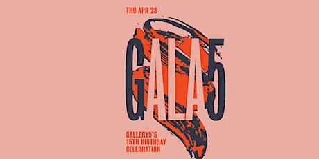 Gala 5 - Gallery5 15th Anniversary Gala! tickets