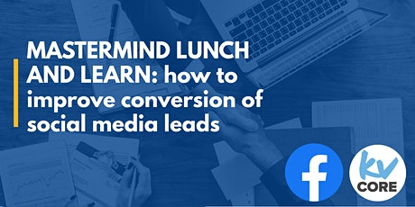 Mastermind Lunch & Learn: How to improve conversion of social media leads tickets