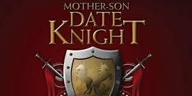 """Mother Son Date """"Knight"""""""