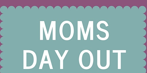 Moms Day Out-Bloomington Moms Blog