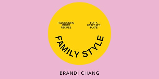 Family Style, Cooking Demo, Meet and Greet with Brandi Chang