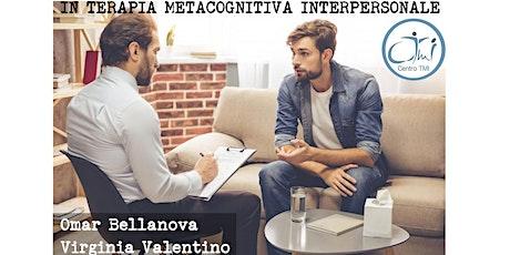 La concettualizzazione condivisa del caso in Terapia Metacognitiva Interpersonale tickets