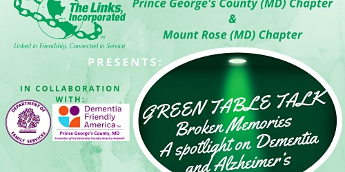 "Green Table Talk Series Presents ""Broken Memories: A Spotlight on Dementia and Alzheimer's"""