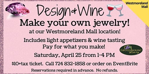 Westmoreland Mall: Design & Wine - Make Your Own Jewelry!