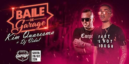 BAILE DO GARAGE - KIM QUARESMA + DJ VIDAL