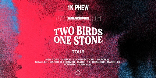 Two Birds, One Stone ft. WHATUPRG & 1K Phew (McAllen)