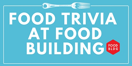 FOOD TRIVIA @ FOOD BUILDING - April tickets