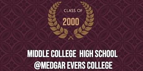 Medgar Evers Middle College High School 20 year Reunion tickets